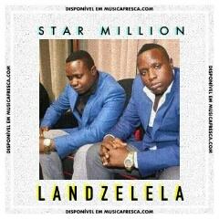 Star Million - Landzelela (2020) [Download]