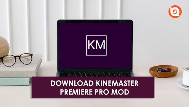 Download kinemaster premiere pro mod apk