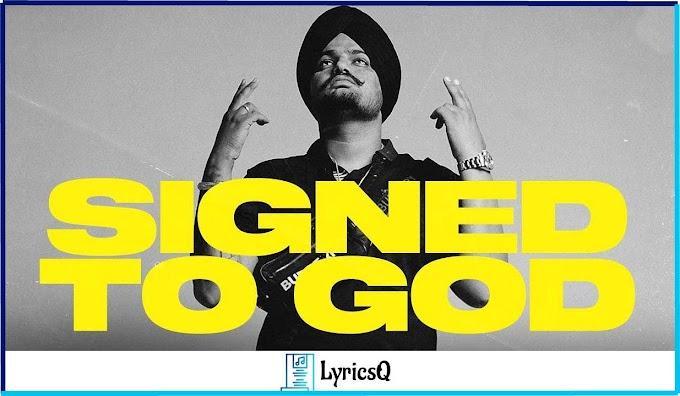 SIGNED TO GOD LYRICS - Sidhu Moose Wala