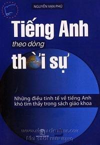 Tiếng Anh Theo Dòng Thời Sự - Nguyễn Vạn Phú