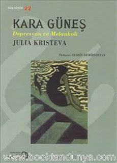 Julia Kristeva - Kara Güneş Depresyon ve Melankoli