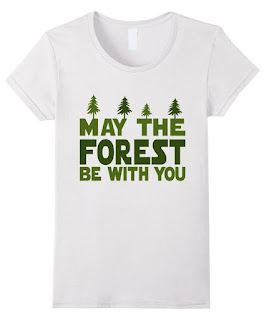 may the forest be with you shirt Earth Day humor Star Wars