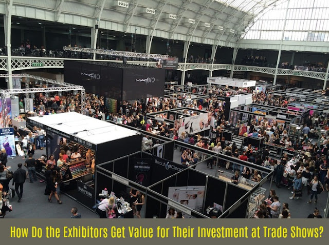 How Do the Exhibitors Get Value for Their Investment at Trade Shows?