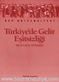 Mustafa Sönmez - Türkiyede Gelir Eşitsizliği  (Cep Üniversitesi Dizisi - 4)