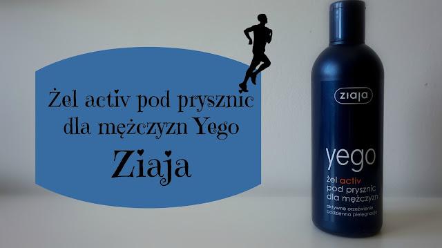 RECENZJA: Żel activ pod prysznic dla mężczyzn Yego | Ziaja