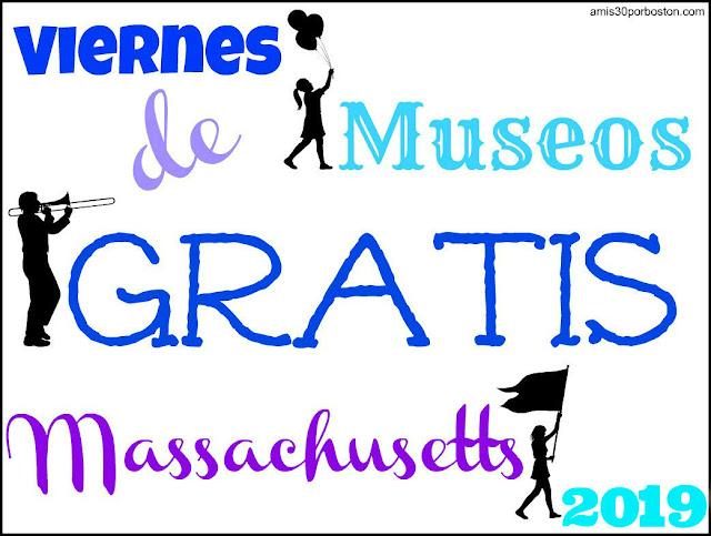 Viernes de Museos Gratis en Massachusetts 2019