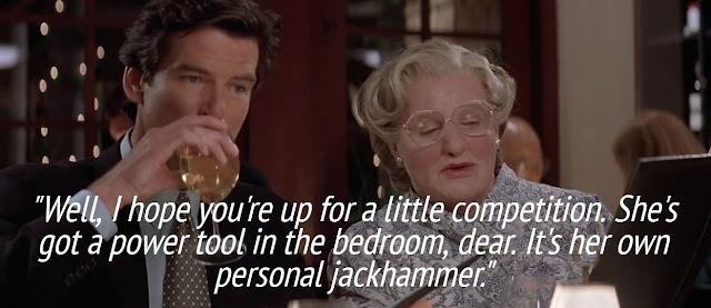 Mrs Doubtfire 1993 She S Got A Power Tool In The Bedroom Dear