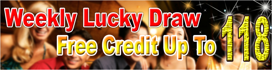 Weekly Lucky Draw, Free Credit Up To MYR118 - Online Casino