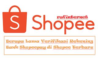 Berapa Lama Verifikasi Rekening Bank Shopeepay di Shopee Terbaru