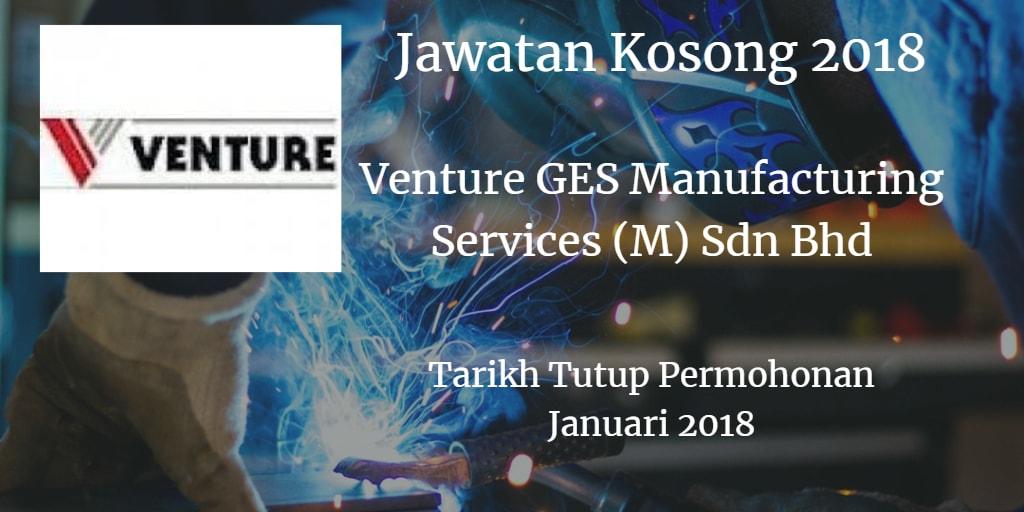 Jawatan Kosong Venture GES Manufacturing Services (M) Sdn Bhd Januari 2018
