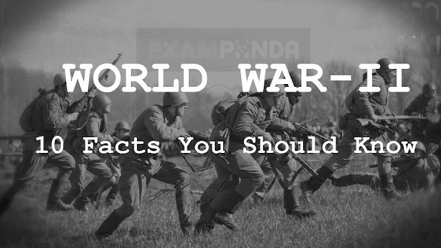 World War II- 10 Interesting Facts of War