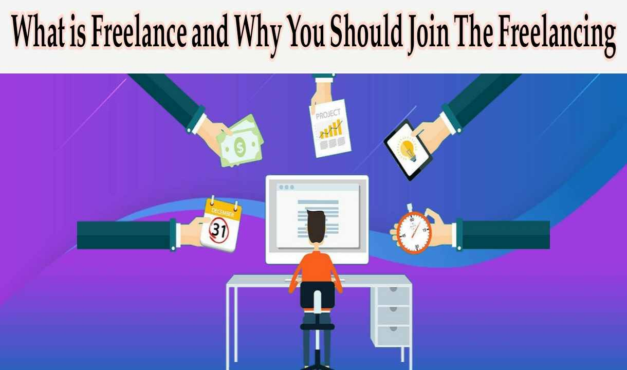What is Freelance and Why You Should Join The Freelancing