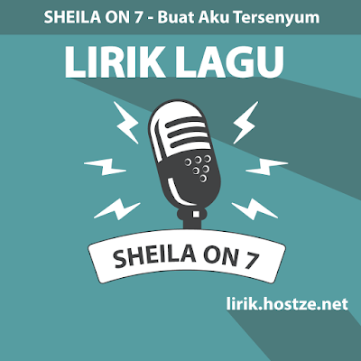 Lirik Lagu Buat Aku Tersenyum - Sheila On 7 - Lirik lagu indonesia