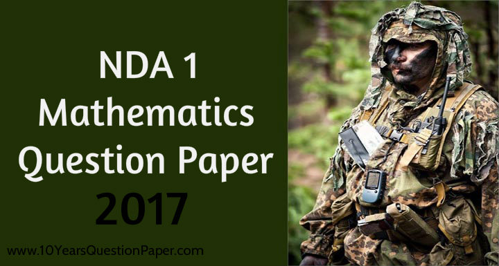 NDA 1 Mathematics Question Paper 2017