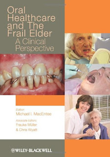 Oral Healthcare and the Frail Elder A Clinical Perspective