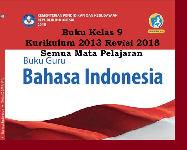 Buku Bahasa Indonesia Kelas 9 Kurikulum 2013 revisi 2018 ...