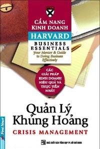 Cẩm Nang Kinh Doanh Harvard: Quản Lý Khủng Hoảng - Harvard Business