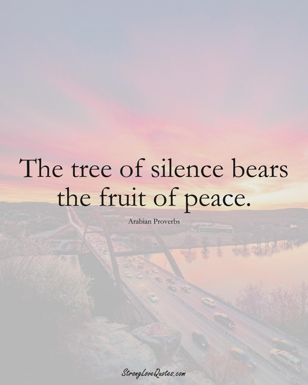 The tree of silence bears the fruit of peace. (Arabian Sayings);  #aVarietyofCulturesSayings