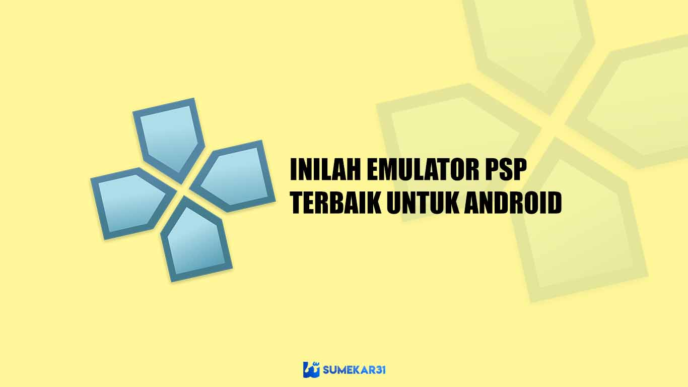 Emulator PSP Terbaik untuk hp Android (Terbaru)