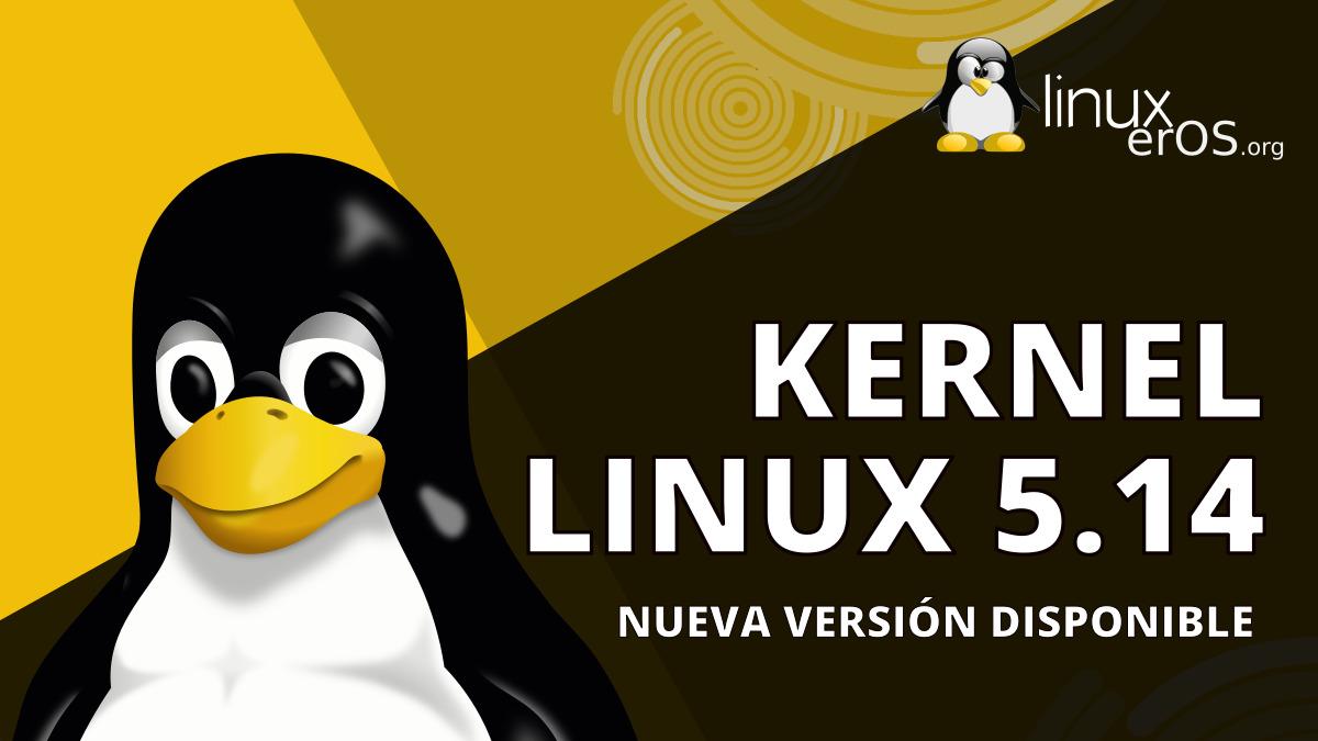 Linux Kernel 5.14 lanzado oficialmente, esto es lo nuevo
