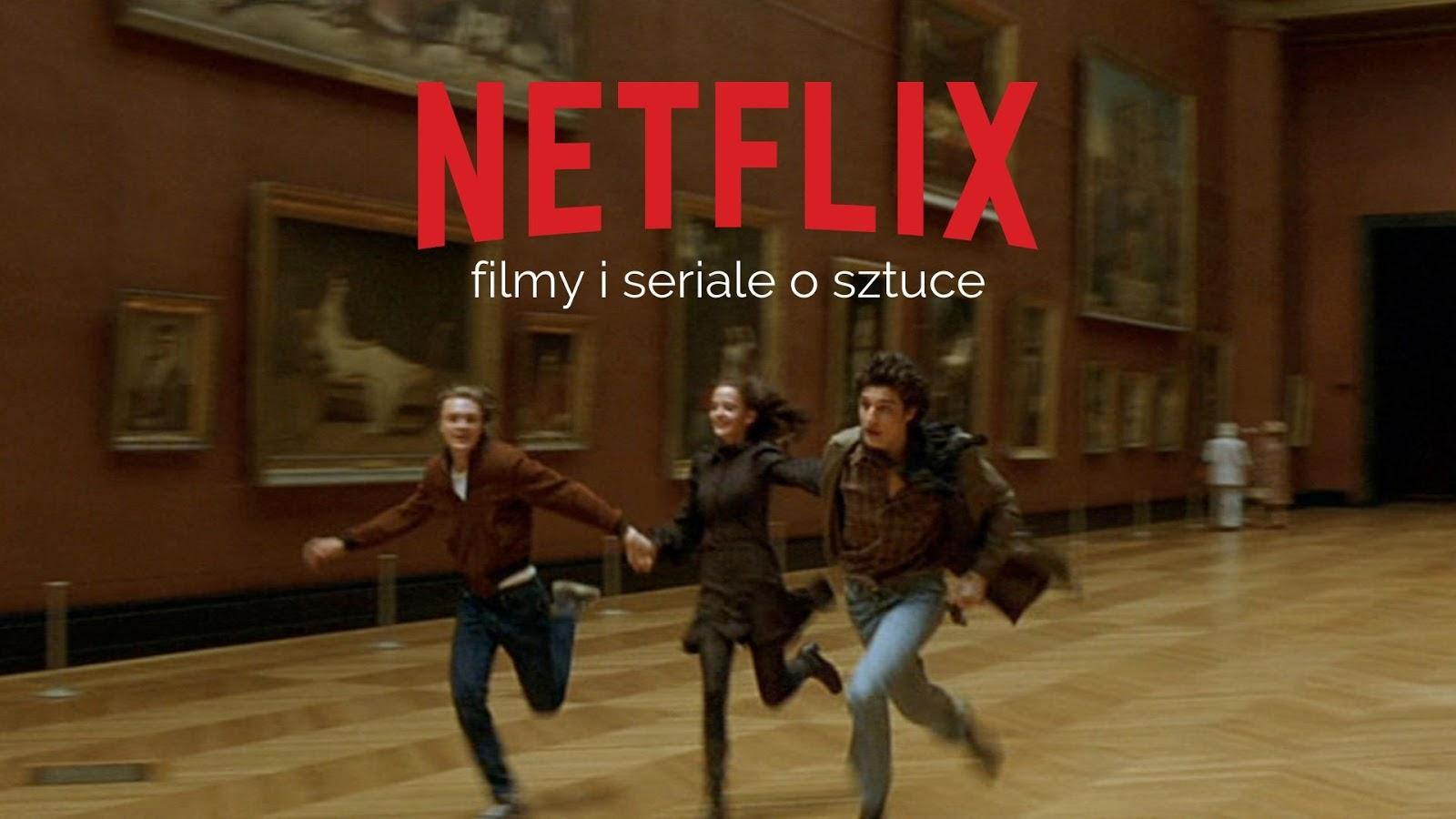 Filmy i seriale o sztuce na Netflixie