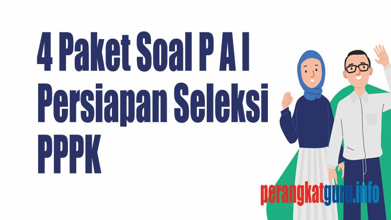 4 Paket Soal PAI Persiapan Seleksi PPPK