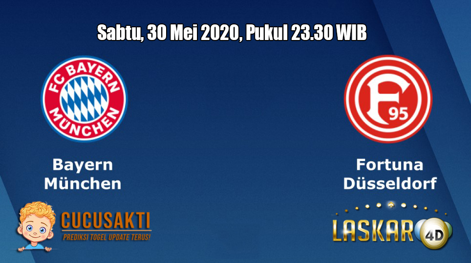 Prediksi Bayern Munchen VS Fortuna Dusseldorf 30  Mei 2020