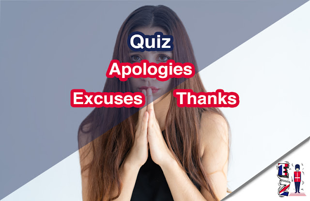 This online quiz is for you to test your understanding of expressing apologies, excuses and thanks in English.