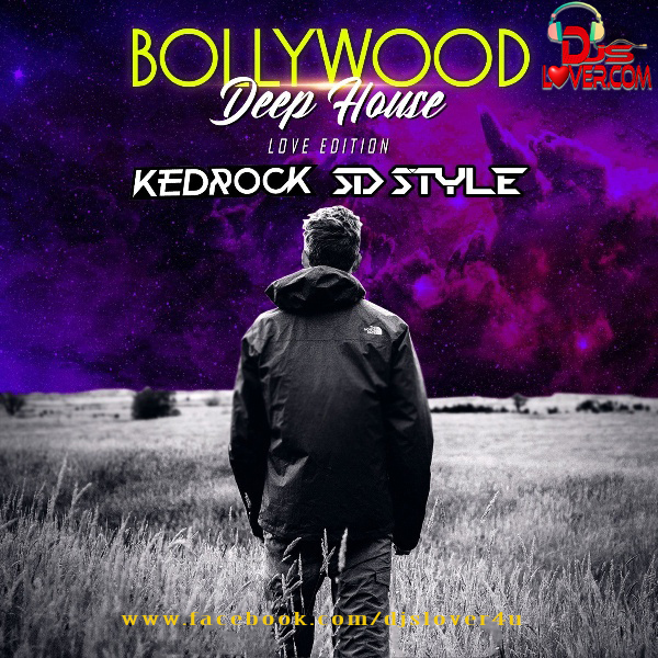 Bollywood Deep House NonStop Kedrock X SD Style Love Edition