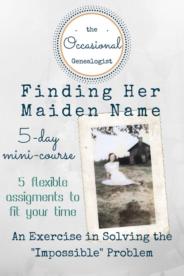 How do you find a woman's maiden name? Think you have an impossible genealogy problem? This mini-course can help you develop your genealogical skills and bust your brick walls, not just for finding maiden names. | The Occasional Genealogist #genealogy #womenshistory #familyhistory #maidennames