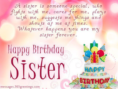 Happy Birthday wishes for sister: a sister is someone special, who fights with me,