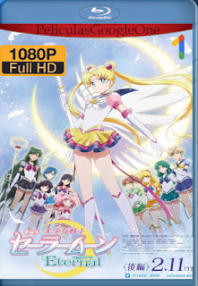 Pretty Guardian Sailor Moon Eternal: La película: Parte 2 (2021) NF [1080p Web-DL] [Latino-Japones] [LaPipiotaHD]