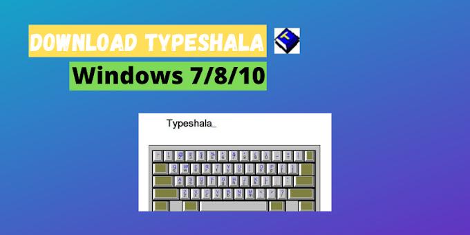 Download Typeshala for Windows 7/8/10 (64 bit/ 32 bit)