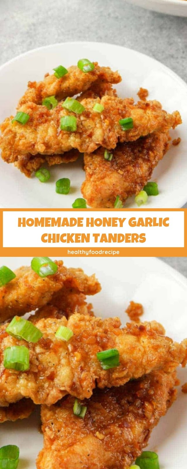 HOMEMADE HONEY GARLIC CHICKEN TANDERS