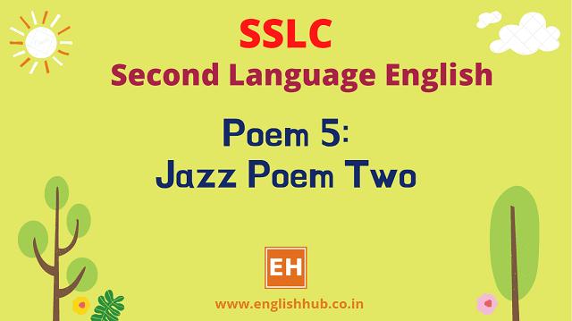 SSLC SL English Q&A of Poem 5: Jazz Poem Two