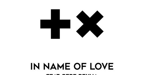 Kumpulan Lirik Lagu: In The Name Of Love (Feat. Bebe Rexha