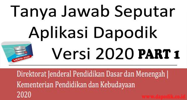 Tanya-Jawab Seputar Aplikasi Dapodik Versi 2020 Part 1