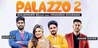 Palazzo 2 Lyrics - Kulwinder Billa ft. Himanshi Khurana | Shivjot