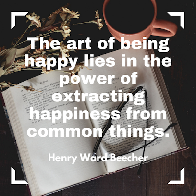 The art of being happy lies in the power of extracting happiness from common things. -Henry Ward Beecher #quote #books #happiness