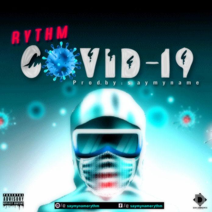 [Music] Rythm – COVID-19 #Arewapublisize