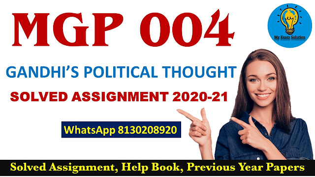 MGP 004 Solved Assignment 2020-21, MGP 004 GANDHI'S POLITICAL THOUGHT Solved Assignment 2020-21