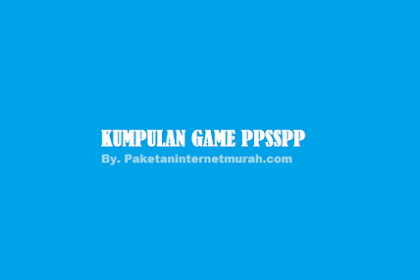 [2020] Download Kumpulan Game PPSSPP PSP Android / PC