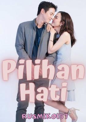 Novel Pilihan Hati Karya Rusmiko157 Full Episode
