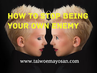 How to stop being your own enemy.