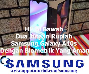 HP Di Bawah Dua Jutaan Rupiah Samsung Galaxy A10s Dengan Biometrik Yang Aman