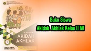 Buku Siswa Akidah Ahklak Kelas 2 MI Sesuai KMA 183 tahun 2019