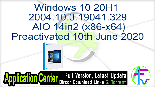 Windows 10 20H1 2004.10.0.19041.329 AIO 14in2 (x86-x64) Multilingual Preactivated 10th June 2020