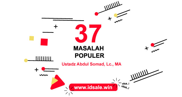 37 Masalah Populer (Offline) Ustadz Abdul Somad, Lc., MA