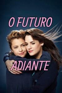 O Futuro Adiante (2017) Dublado 1080p