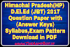 Himachal Pradesh D.El.Ed (JBT)2017 Previous Question Paper with Answer Keys Exam Held in 16 July 2017, Syllabus,Exam Pattern, Download In PDF |